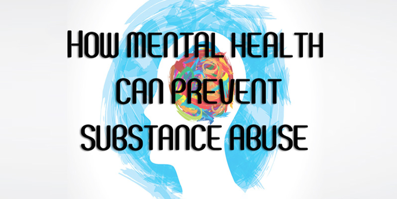 HOW STRONG MENTAL HEALTH CAN PREVENT SUBSTANCE ABUSE